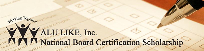 ALU LIKE, Inc. » National Board Certification Scholarship